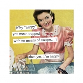 if by 'happy' you mean trapped ...? Napkins